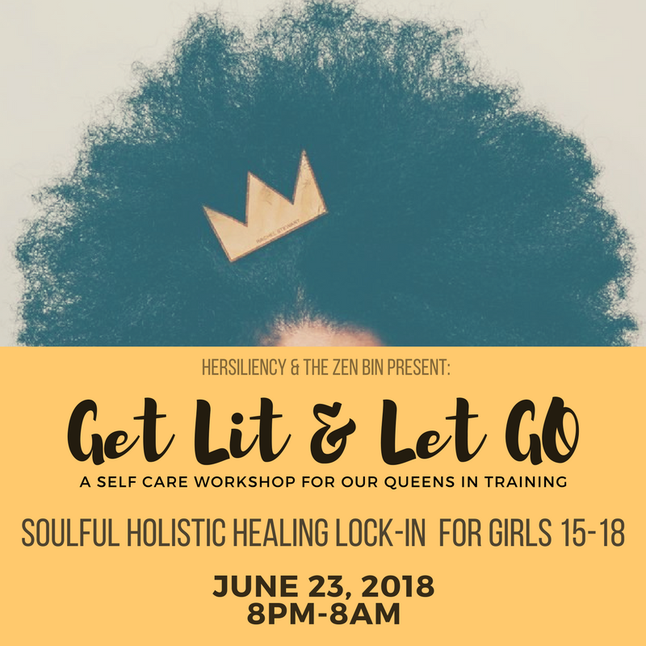 Get Lit & Let Go: Teen Self-Care workshop for Queens in Training